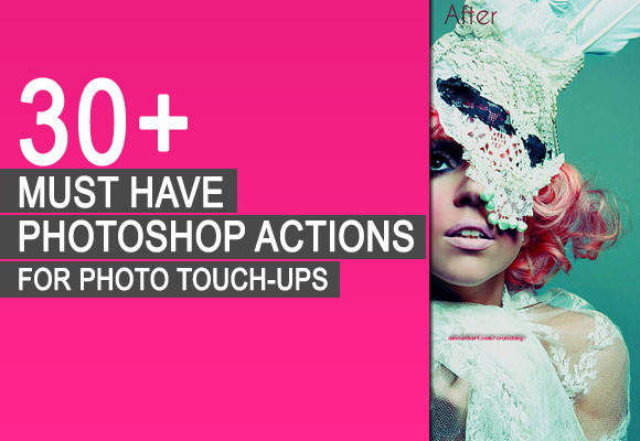 30+ Must Have Photoshop Actions