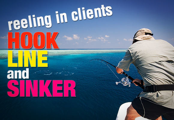 Reeling in Clients