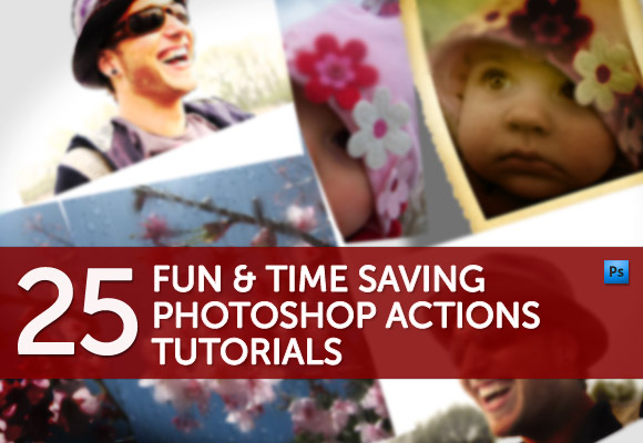 PhotoShop Actions Tutorials