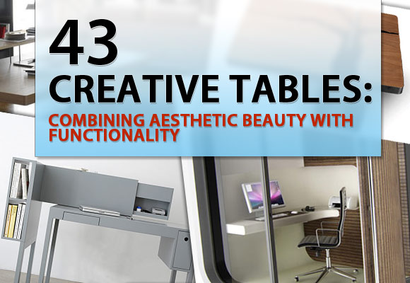 43 Creative Tables