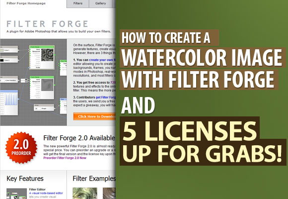 How To Create A Watercolor Image with Filter Forge And 5 Licenses Up For Grabs