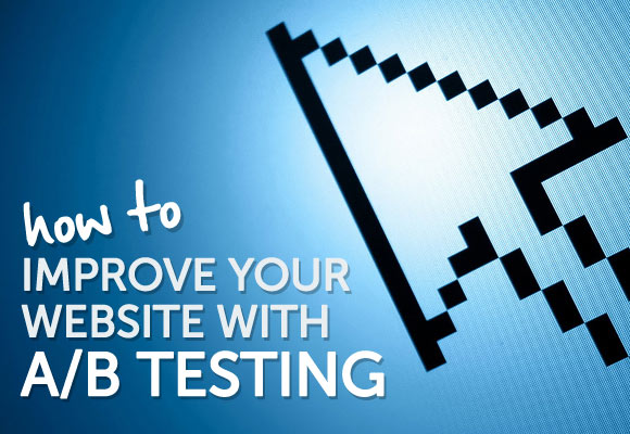 Improve Your Website With A/B Testing