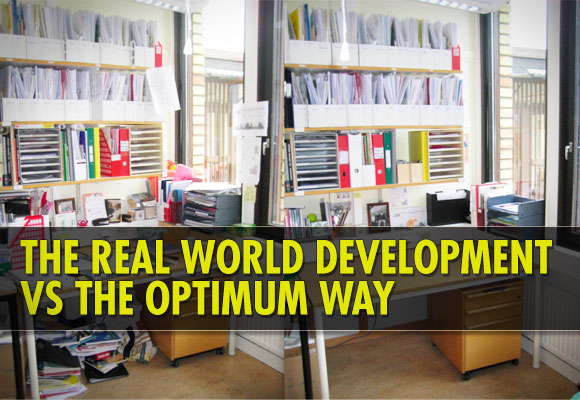 The Real World Development vs The Optimum Way