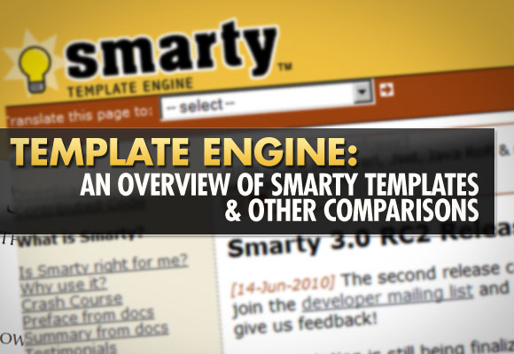 Template Engine: An Overview of Smarty Templates & Other Comparisons