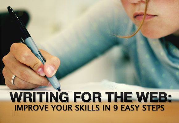 Writing for the Web: Improve Your Skills in 9 Easy Steps