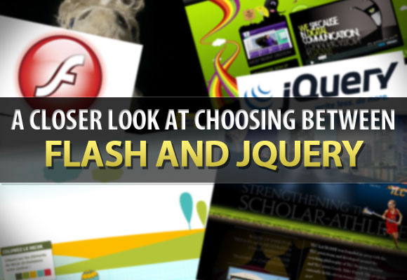 A Closer Look at Choosing Between Flash and jQuery