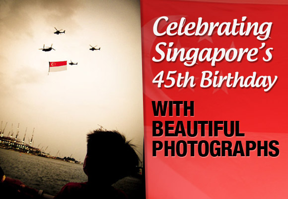 Celebrating Singapore's 45th Birthday with Beautiful Photographs