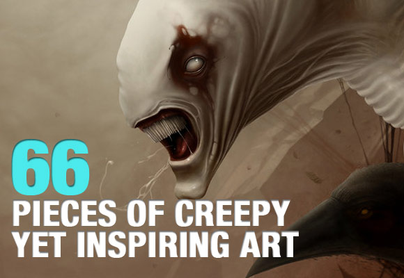 66 Pieces of Creepy Yet Inspiring Art