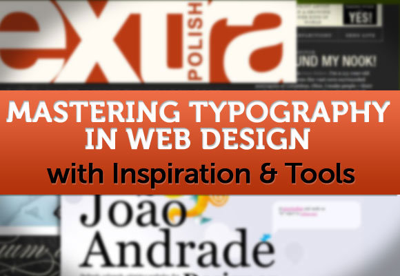 Mastering Typography in Web Design with Inspiration & Tools