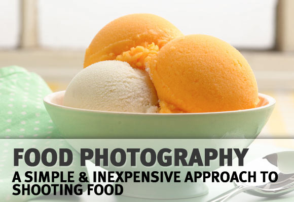Food Photography: A Simple and Inexpensive Approach to Shooting Food