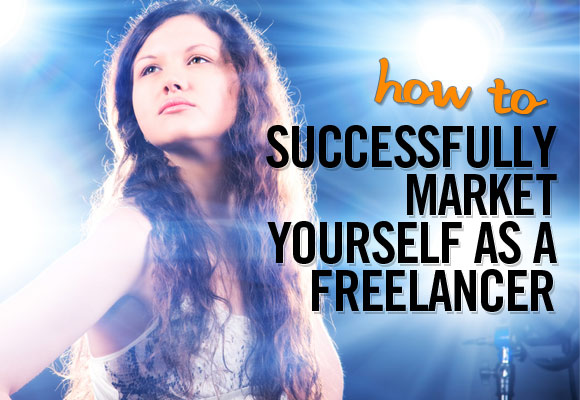 How to Successfully Market Yourself as a Freelancer