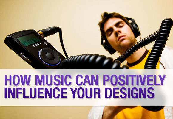 How Music Can Positively Influence Your Designs
