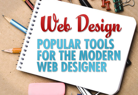 Web Design: Popular Tools for the Modern Web Designer