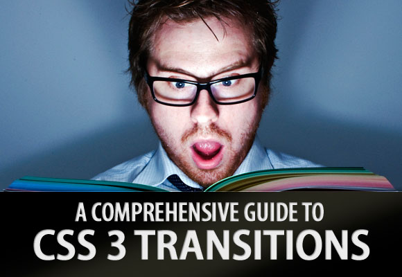 A Comprehensive Guide to CSS 3 Transitions