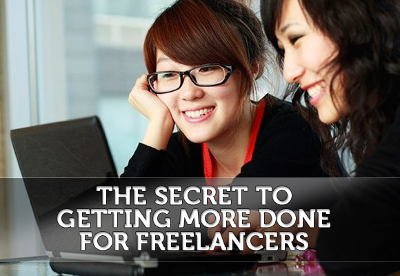 The Secret to Getting More Done for Freelancers
