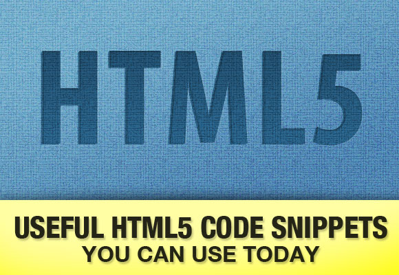 Useful HTML5 Code Snippets You Can Use Today