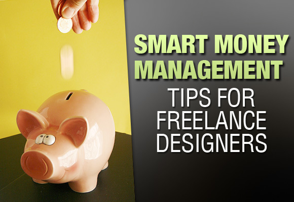 Smart Money Management Tips for Freelance Designers
