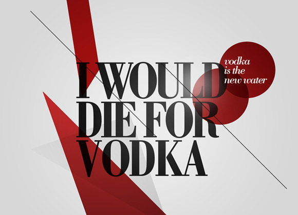 I would die for vodka