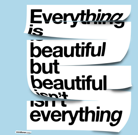 Everything is beautiful