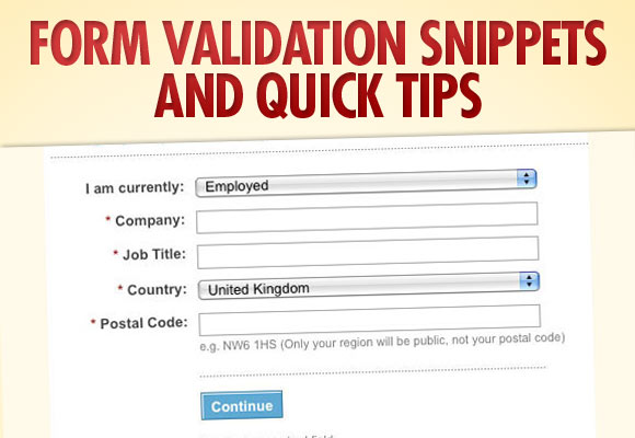 Form Validation Snippets and Quick Tips
