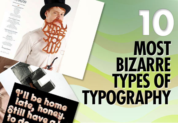 10 Most Bizarre Types of Typography