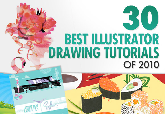 30 Best Illustrator Drawing Tutorials of 2010