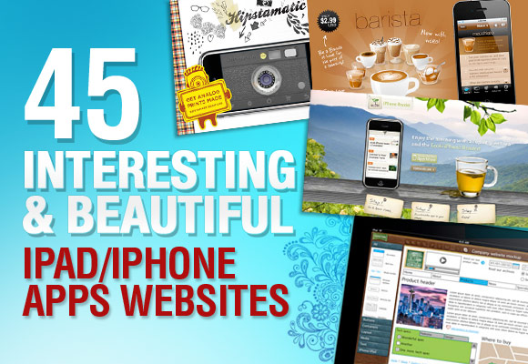45 Interesting & Beautiful iPad/iPhone Apps Websites