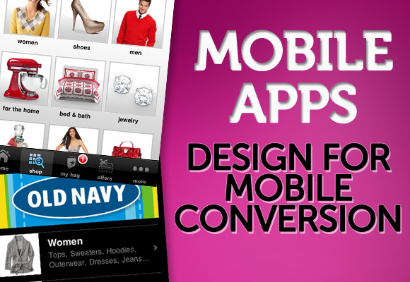 Mobile Apps: Design for Mobile Conversion