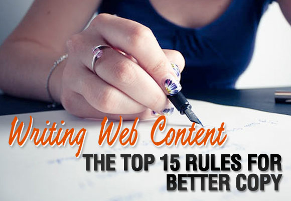 Writing Web Content: The Top 15 Rules for Better Copy