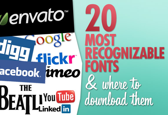 20 Most Recognizable Fonts and Where to Download Them