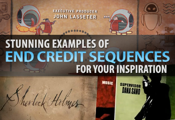 Stunning Examples of End Credit Sequences for Your Inspiration