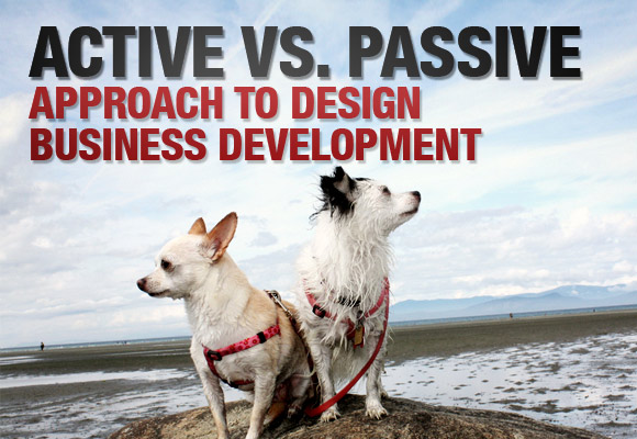 Active vs. Passive Approach to Design Business Development