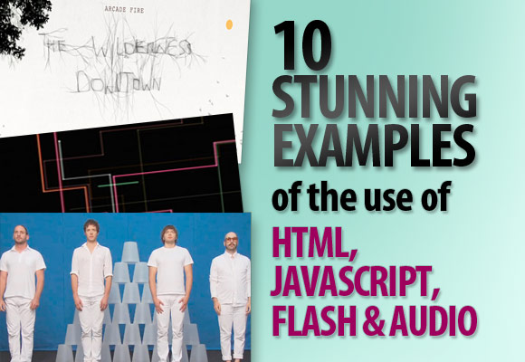 10 Stunning Examples of the Use of HTML, Javascript, Flash and Audio