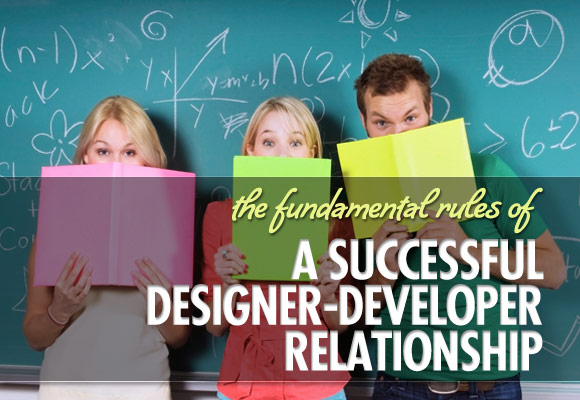 The Fundamental Rules of a Successful Designer-Developer Relationship