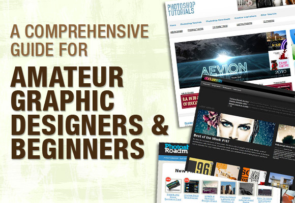 A Comprehensive Guide for Amateur Graphic Designers and Beginners