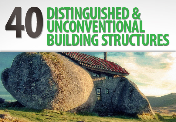 40 Distinguished and Unconventional Building Structures