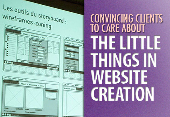 Convincing Clients to Care About the Little Things in Website Creation