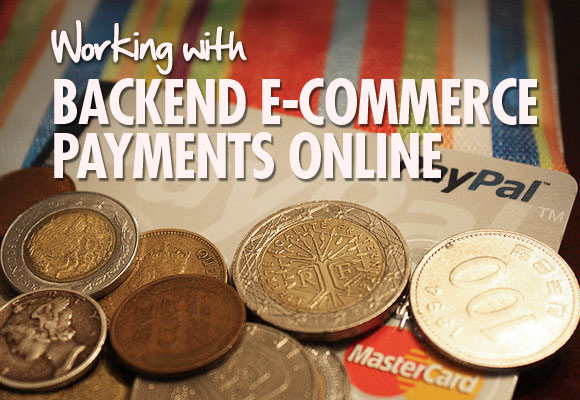 Working with Backend E-commerce Payments Online