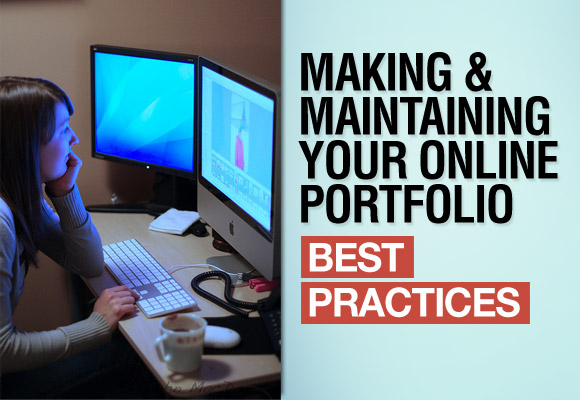 Making and Maintaining Your Online Portfolio: Best Practices