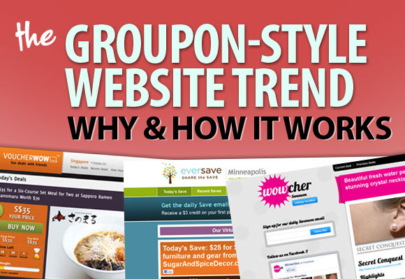 The Groupon-Style Website Trend: Why and How it Works