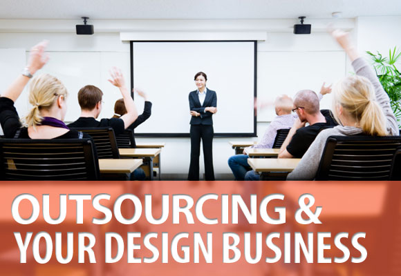 Outsourcing and Your Design Business
