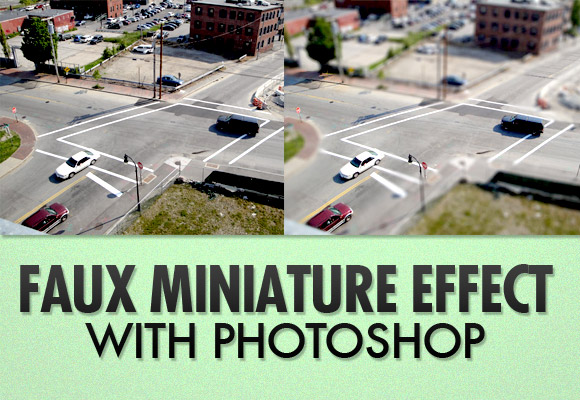 Faux Miniature Effect With Photoshop