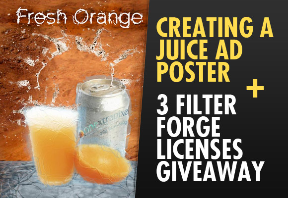 Creating a Juice Ad Poster + 3 Filter Forge Licenses Giveaway