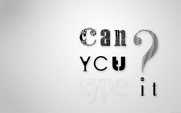 Can you type it?