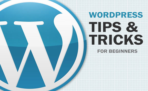WordPress Tips and Tricks for Beginners