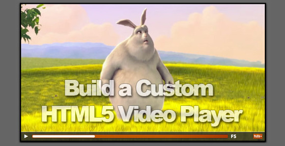 Build a Custom HTML5 Video Player