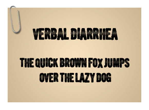 Verbal Diarrhea