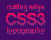 Cutting Edge CSS3 Typography Techniques