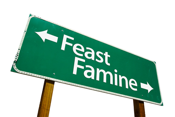 It's Feast and Famine