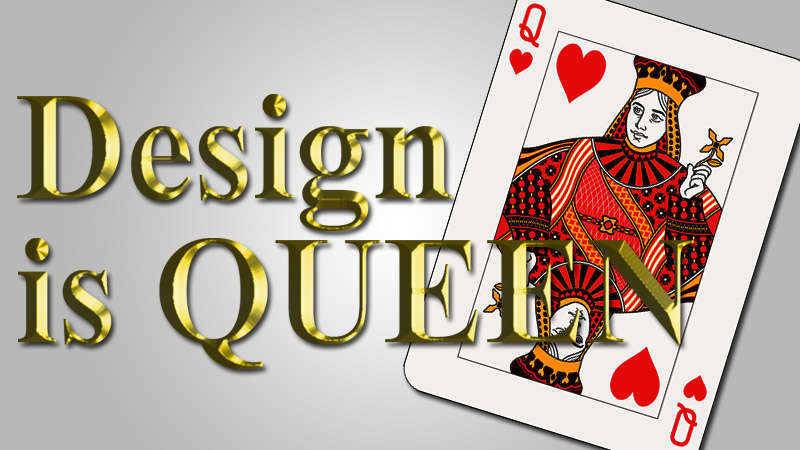 Design is Queen